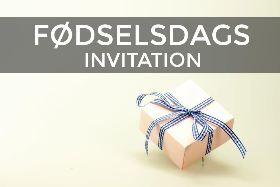 Fodselsdagsinvitation Den Store Guide Til Invitationer Til